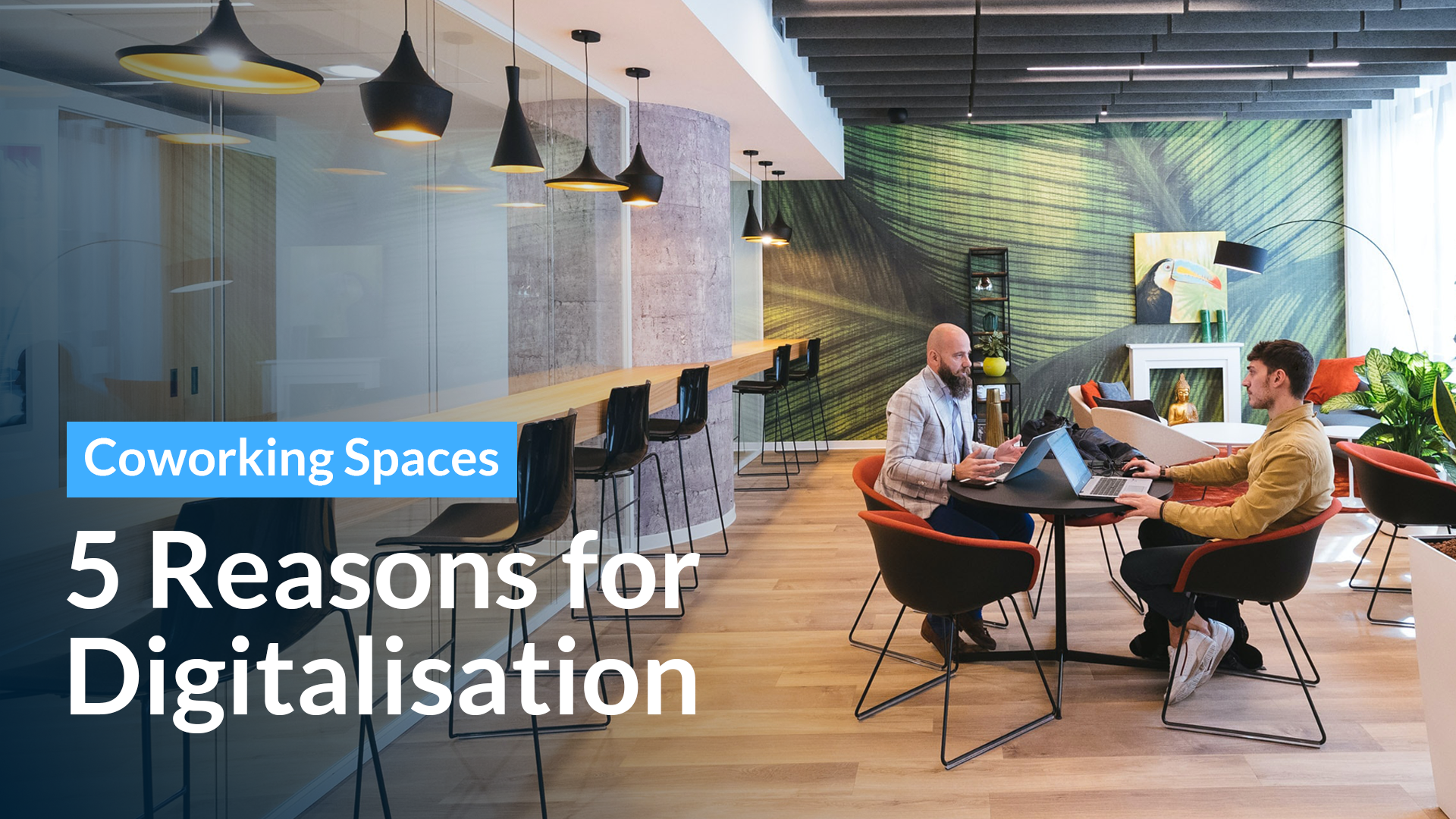 Coworking Spaces: 5 reasons why they benefit from digitization